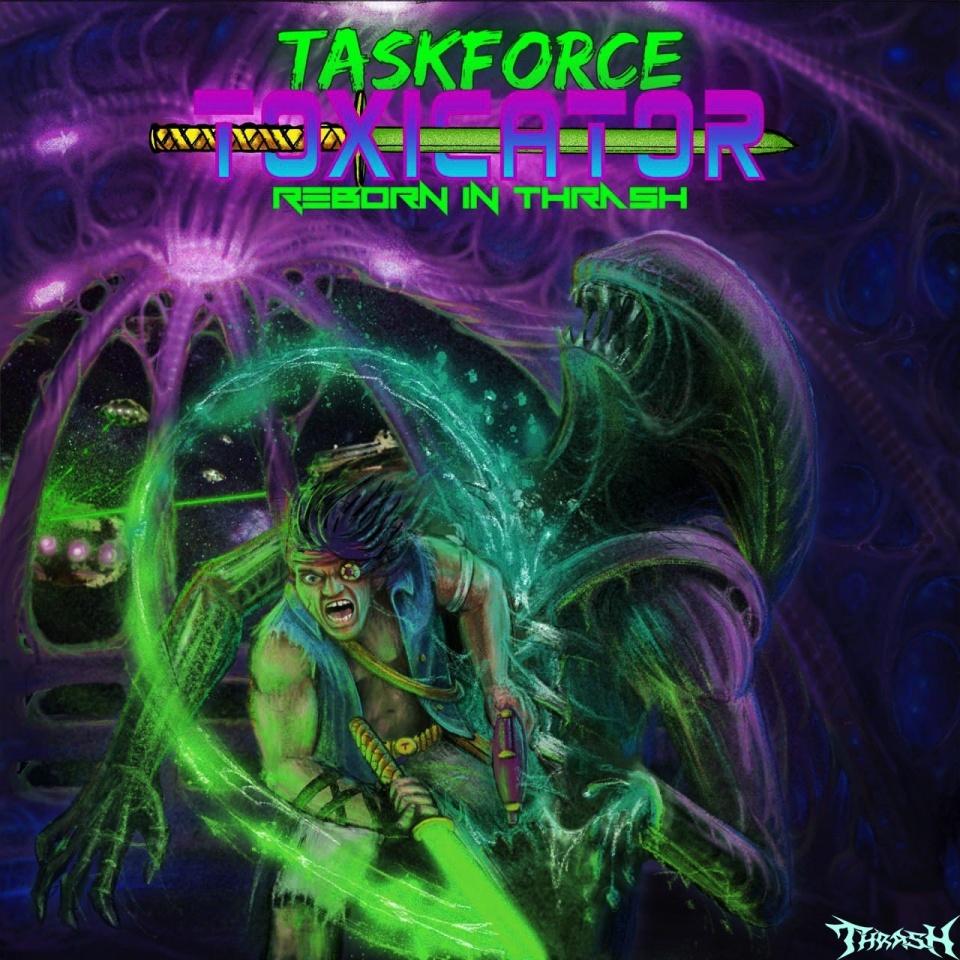 :de:  TASKFORCE TOXICATOR - Reborn In Thrash # 2021