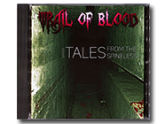 TRAIL OF BLOOD - Savage Tales from the Spineless