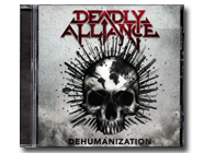 DEADLY ALLIANCE - Dehumanization