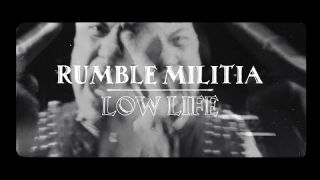 Rumble Militia - Low Life (Official Video)
