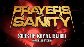 """Prayers of Sanity """"Sons Of Royal Blood"""" (Official Video)"""