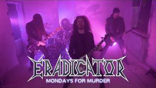 ERADICATOR - Mondays For Murder [Thrash Metal 2021]