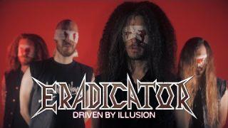 ERADICATOR - Driven By Illusion [Thrash Metal 2021]