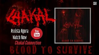 Chakal - Blood To Survive (Official Vídeo)