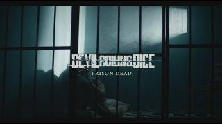 Devil Rolling Dice - Prison Dead [Official Music Video]