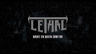 LETHAL - Nadie en quien confiar (VIDEO OFICIAL)
