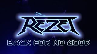REZET - Back For No Good (Official Video)