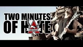 Archaic - Two Minutes Of Hate (OFFICIAL VIDEO)